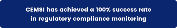 CEMSI has achieved a 100% success rate in regulatory compliance monitoring